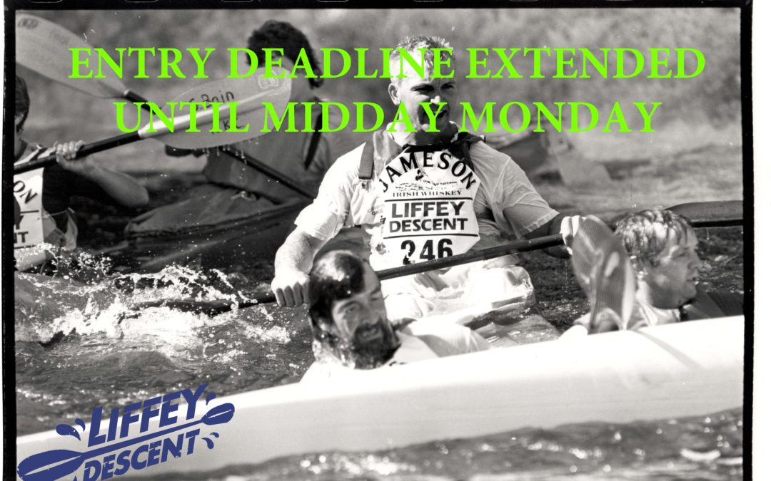 Entry deadline extended until midday Monday 9th